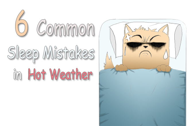 6 common sleep mistakes in hot weather