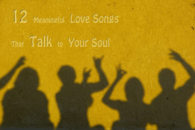 12 meaningful love song quotes that talk to your soul
