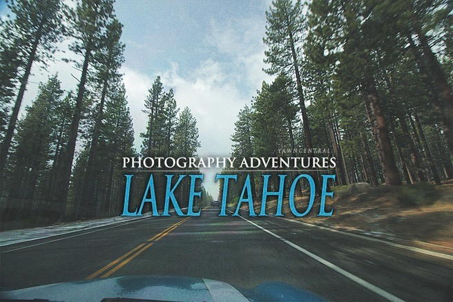 Photography Adventures in Lake Tahoe