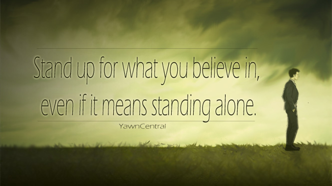 Motivational Quotes 7 Stand Up For What You Believe In Yawn Central