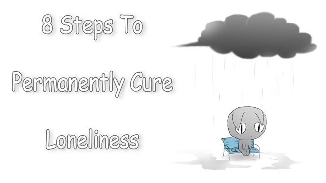 8 Steps to Permanently Cure Loneliness