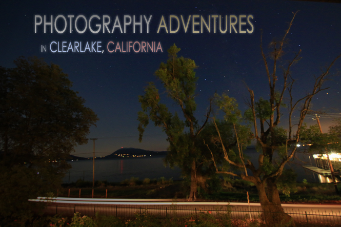 Photography Adventures in Clearlake Relaxing Pictures