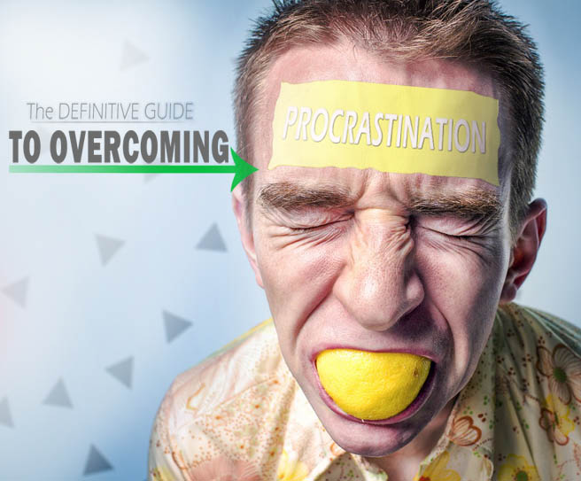 The definitive guide to overcoming procrastination